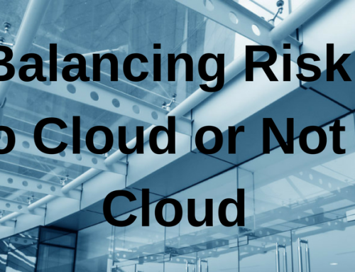 Balancing Risk: To Cloud or Not to Cloud