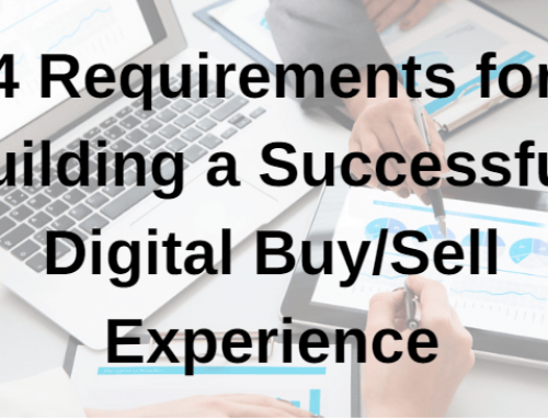 4 Requirements For Building A Successful Digital Buying And Selling Experience
