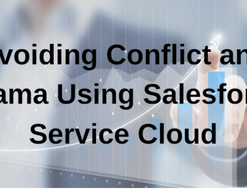 Avoiding Conflict and Drama Using Salesforce Service Cloud