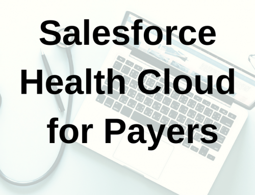 Salesforce Health Cloud for Payers: empowering patient-centered healthcare for insurers