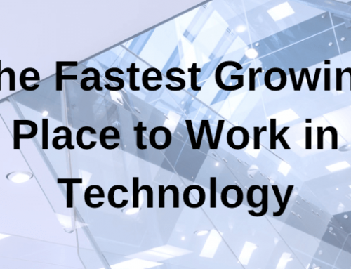 The Fastest Growing Place to Work in Technology