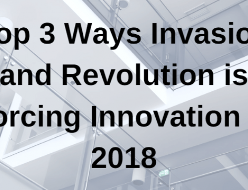 Top 3 Ways Invasion and Revolution are Forcing Innovation in 2018