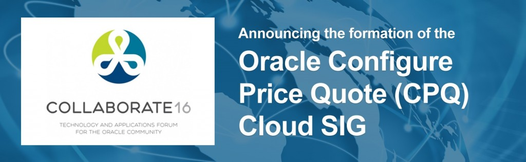 Join the Oracle CPQ Cloud SIG Meeting at Collaborate16