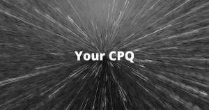 Your CPQ