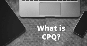 What is CPQ?